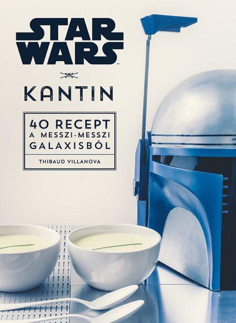Könyv borító - Star Wars – Kantin – 40 recept a messzi-messzi galaxisból