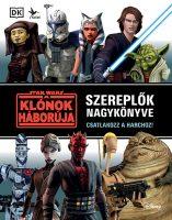 Könyv borító - Star Wars: A klónok háborúja – Szereplők nagykönyve